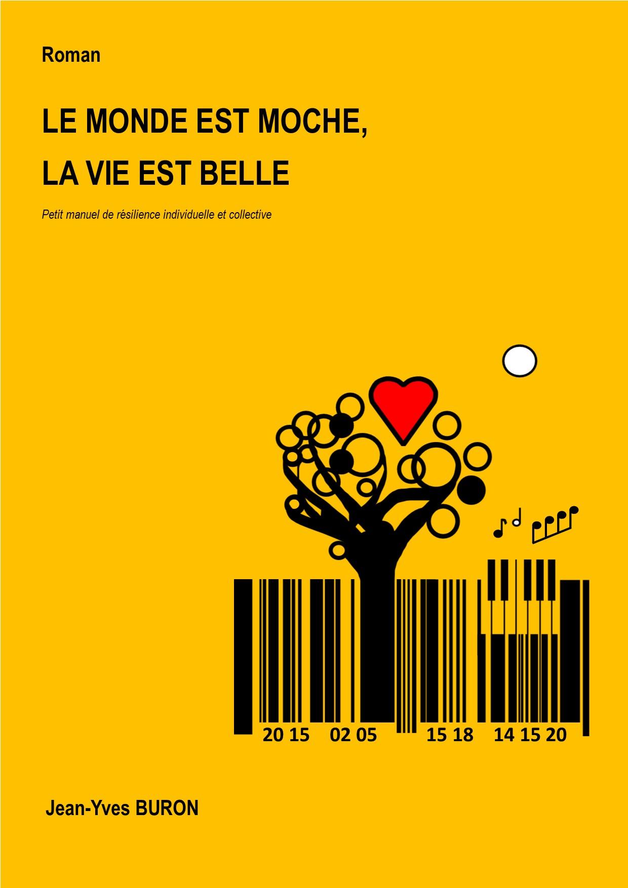 Premier roman - Le monde est moche, la vie est belle
